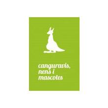 CANGURAVIS, NENS I MASCOTES